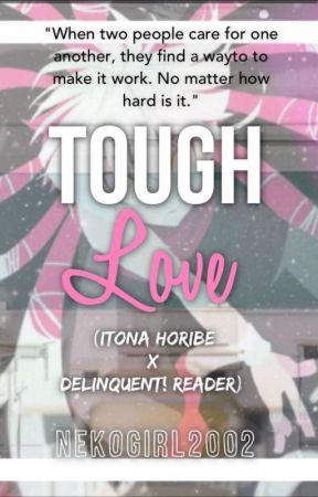 Tough Love (Itona Horibe X Delinquent! Reader) by nekogirl2002