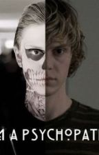 I'm  A Psychopath? (A Tate Langdon X Reader) by Spnfandom_problems
