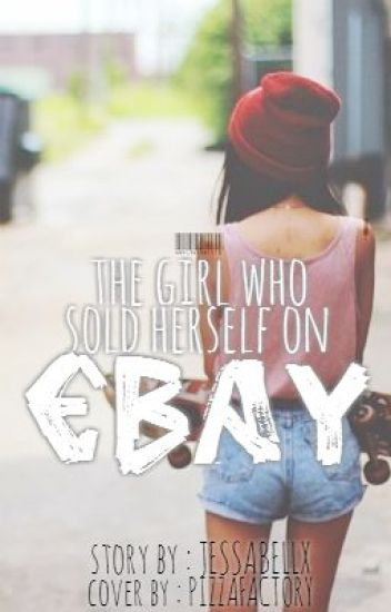 The Girl Who Sold Herself on Ebay