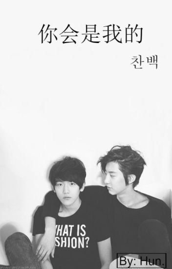You will be mine. {ChanBaek}