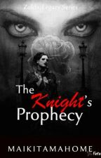THE KNIGHT'S PROPHECY by maikitamahome