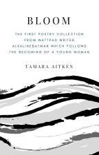 Bloom 》Poetry  by alkalinebatman