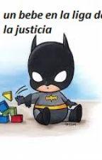 [Pausada] un bebe en la liga de la justicia by leonardo_go