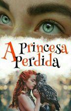 A Princesa Perdida by Teeh321