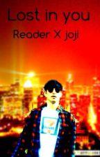 Lost In You. Joji X Reader fanfic. by DaddyDubbbz
