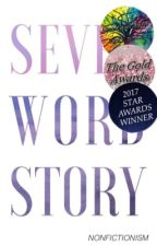 seven word story ✓                                  (#Wattys2017) by nonfictionism