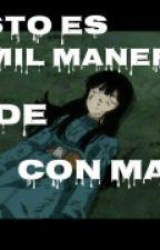 Mil Maneras De Morir Con Mai by Karenbrief