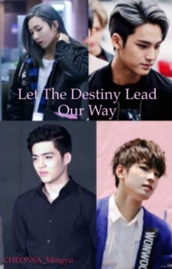 Let The Destiny Lead Our Way