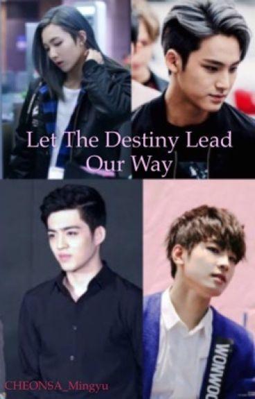 Let The Destiny Lead Our Way