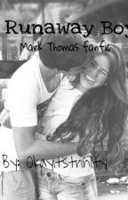 Runaway boy (Mark Thomas fanfiction) by Okayitstrinity