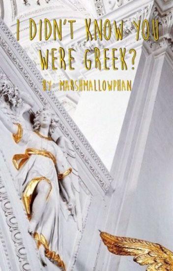 I Didn't Know You Were Greek?