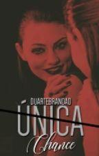Única Chance. (Em Hiatus) by DuarteBrandao