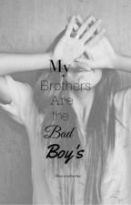 My Brothers Are The Bad Boys by ILoveStarbucks