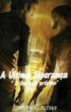 A Última Esperança ( Reescrevendo) by LorranyGomes18