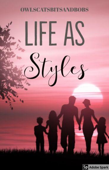Life As Styles (Harry Styles Fan-Fic)