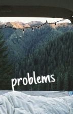 problems // peterick[✔] by fueledbyphun