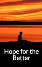 Hope for the Better by jacoblover3