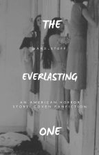The Everlasting One (An American Horror Story: Coven Fanfiction) [COMPLETE] by sweet_cereal_killer