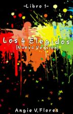 Los 4 Elegidos  [ Libro 1 ]  by radianteunicornio