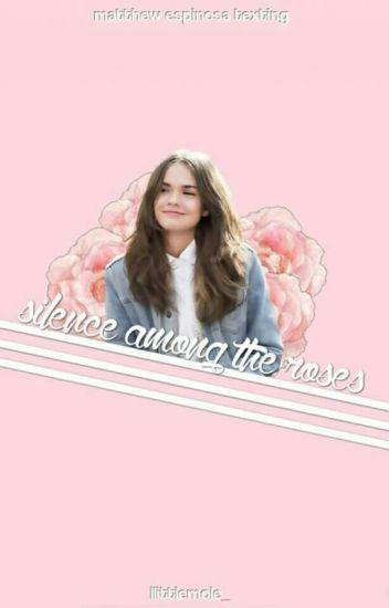 ✨  silence among the roses  | m.e.