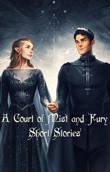 A Court of Mist and Fury: Short Stories