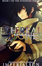 Ethereal Stones-Book One of the Ethereal Series by ImperialSun