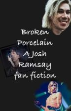 Broken porcelain a Josh Ramsay fan fiction (plus a little bit of Tyler Joseph) by Crybaby_trencher