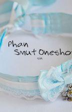 Phan Smut Oneshots by GlisteningRose_