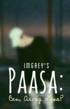 Paasa: Bes, Anong Lasa? [BoyxBoy] by ImGrey