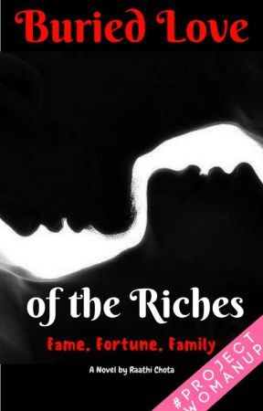Buried Love Of The Riches [ON HOLD] by Raathi07