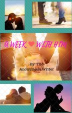 A Week With Him #Wattys2016 by anonymouswriter78