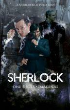 Imaginas//One shots//Sherlock BBC  by ASherlockLoPeinaDios