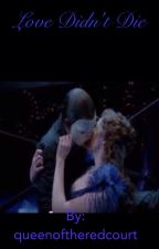Love didn't die by queenoftheredcourt