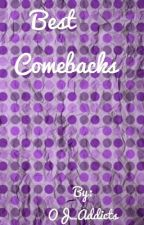 Best Comebacks by OJ_Addicts