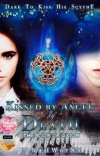Kissed By the Angel of Death by JaNaHWorXx