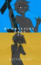 Mi obsesión eres tu ( GOLDY){editando} by katymisora
