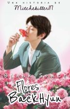 Flores para Byun || ChanBaek by MitcheKiller117
