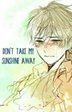 Don't Take My Sunshine Away (Sad! Spamano) by midnightblue2003
