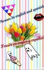 Phrases in English and Spanish (Frases En Ingles Y Español) by kotecita1213