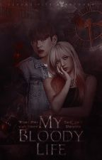 My bloody Life  by Cold_gal