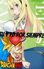 TU Y YO POR SIEMPRE (Goku y Tu) by anime418