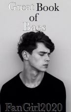 The Great Book of Baes by FanGirl2020