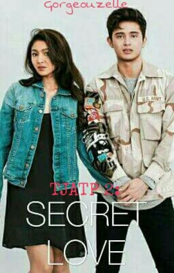 TJATP 2: Secret Love [A JaDine Fan Fic] #Wattys2016
