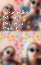 Gakuen Alice (Me Duele Decirte La Verdad) by himechan1234