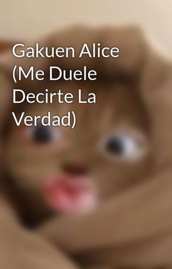 Gakuen Alice (Me Duele Decirte La Verdad)