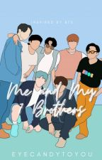 Me & My 7 Brothers (BFF's Series #1) by eyecandytoyou