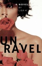 UNRAVEL by ReadAliza