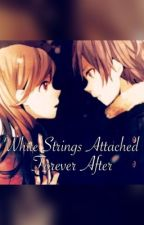 White Strings Attached: Forever After by Ishijou-kun
