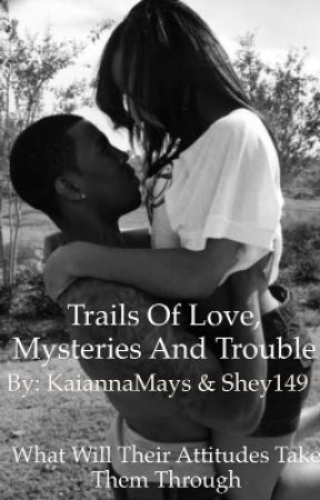 Trails Of Love, Mysteries, and Trouble by KaiannaMays