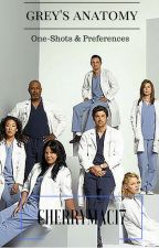 grey's anatomy one-shots & preferences [requests closed] UNDER EDITING by mckenziecer